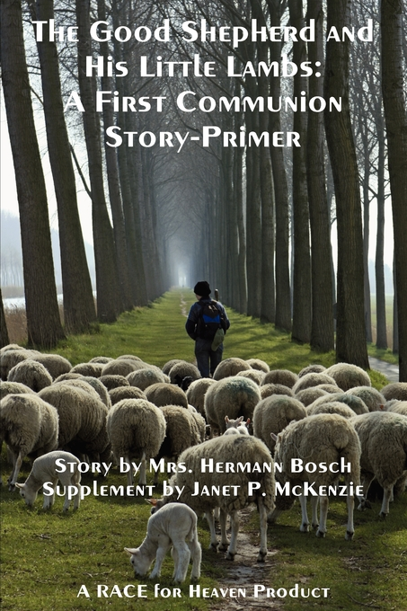 Image for The Good Shepherd and His Little Lambs Study Edition: A First Communion Story-Primer