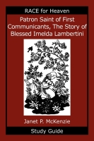Image for Patron Saint of First Communicants, The Story of Blessed Imelda Lambertini Study Guide