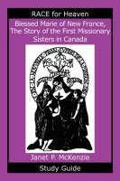 Image for Blessed Marie of New France, The Story of the First Missionary Sisters in Canada Study Guide