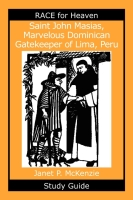 Image for Saint John Masias, Marvelous Dominican Gatekeeper of Lima, Peru Study Guide