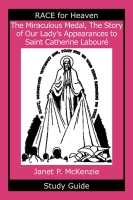 Image for The Miraculous Medal, The Story of Our Lady's Apparations to Saint Catherine Laboure Study Guide