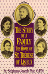 Image for The Story of a Family, The Home of the Little Flower (St. Thérèse of Lisieux)