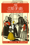 Image for The Cure of Ars, The Story of Saint John Vianney, Patron Saint of Parish Priests